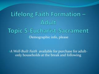 Lifelong Faith Formation –Adult Topic 5-Eucharist-Sacrament