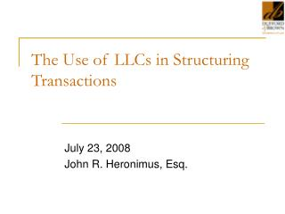 The Use of LLCs in Structuring Transactions