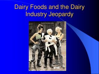Dairy Foods and the Dairy Industry Jeopardy