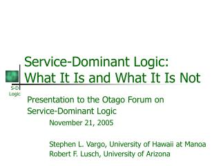 Service-Dominant Logic: What It Is and What It Is Not
