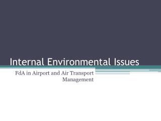 Internal Environmental Issues