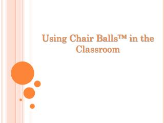 Using Chair Balls ™ in the Classroom