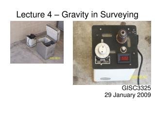 Lecture 4 – Gravity in Surveying