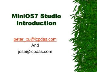 MiniOS7  Studio Introduction