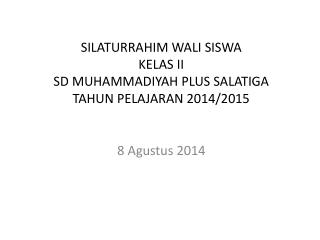 SILATURRAHIM WALI SISWA KELAS II SD MUHAMMADIYAH PLUS SALATIGA TAHUN PELAJARAN 2014/2015