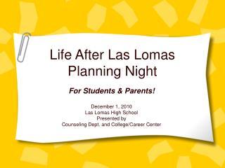 Life After Las Lomas Planning Night