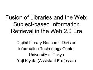 Fusion of Libraries and the Web:  Subject-based Information Retrieval in the Web 2.0 Era