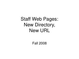 Staff Web Pages: New Directory,  New URL