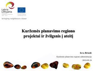 Kuržemės planavimo regiono projektai ir žvilgsnis į ateitį