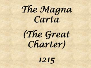 The Magna Carta (The Great Charter) 1215