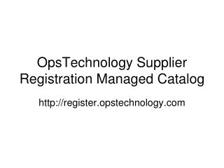 OpsTechnology Supplier Registration Managed Catalog
