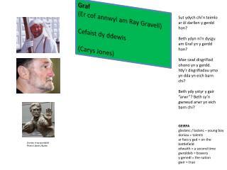 Graf ( Er cof annwyl  am Ray  Gravell ) Cefaist dy ddewis ( Carys  Jones)