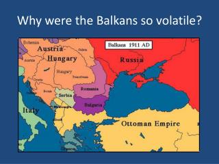 Why were the Balkans so volatile?