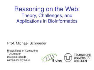 Reasoning on the Web: Theory, Challenges, and  Applications in Bioinformatics