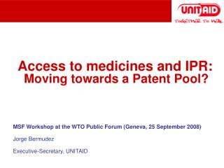 Access to medicines and IPR:  Moving towards a Patent Pool?