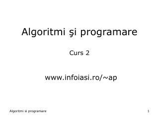 Algoritmi  şi programare Curs 2
