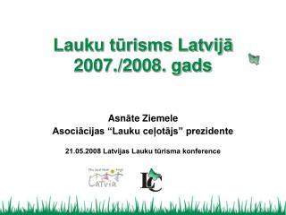 Lauku tūrisms Latvijā  2007./2008. gads