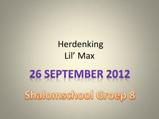 Herdenking Lil' Max