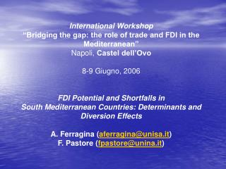 International Workshop �Bridging the gap: the role of trade and FDI in the Mediterranean�