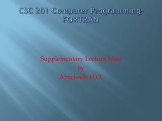 CSC  201 Computer Programming- FORTRAN