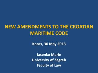 NEW AMENDMENTS TO THE CROATIAN MARITIME CODE