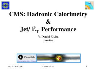 CMS: Hadronic Calorimetry &                                              Jet/       Performance