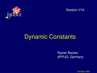 Dynamic Constants
