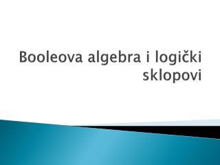 Booleova algebra i logi?ki sklopovi
