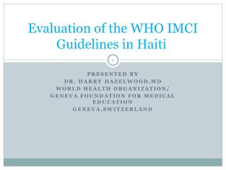 Evaluation of the WHO IMCI  Guidelines in Haiti
