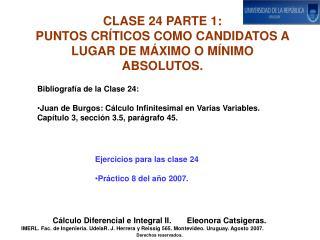 CLASE 24 PARTE 1:   PUNTOS CRÍTICOS COMO CANDIDATOS A LUGAR DE MÁXIMO O MÍNIMO ABSOLUTOS.