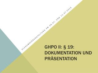 GHPO II: � 19: Dokumentation  und Pr�sentation