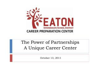 The Power of Partnerships A Unique Career Center