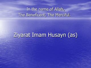 Ziyarat Imam Husayn (as)