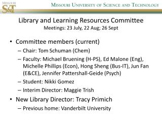 Library and Learning Resources Committee Meetings: 23 July, 22 Aug; 26 Sept