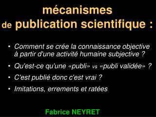 M canismes  de publication scientifique :