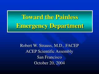 Toward the Painless Emergency Department