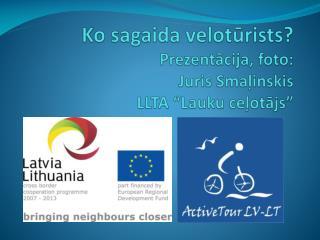 """Ko sagaida velotūrists? Prezentācija, foto:  Juris  Smaļinskis LLTA """"Lauku ceļotājs"""""""