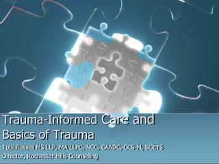 Trauma-Informed  Care and  Basics of Trauma