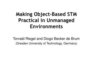 Making Object-Based STM Practical in Unmanaged Environments