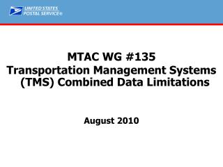 MTAC WG #135 Transportation Management Systems (TMS) Combined Data Limitations August 2010
