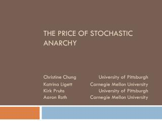 The price of stochastic anarchy