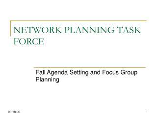 NETWORK PLANNING TASK FORCE