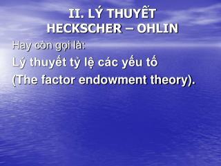 II. L� THUY?T  HECKSCHER � OHLIN