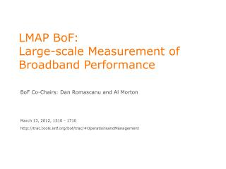 LMAP  BoF : Large-scale Measurement of Broadband Performance