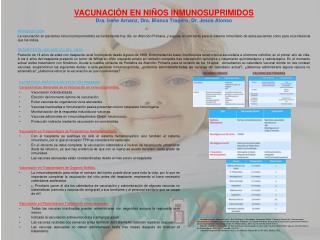 VACUNACIÓN EN NIÑOS INMUNOSUPRIMIDOS Dra. Irene Arnanz, Dra. Blanca Trapero, Dr. Jesús Alonso