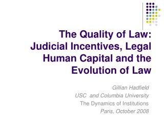 The Quality of Law:  Judicial Incentives, Legal Human Capital and the Evolution of Law