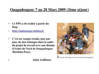 Ouagadougou: 7 au 28 Mars 2009 (3ème séjour)