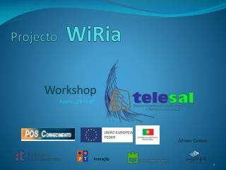 Projecto WiRia Workshop Álvaro Gomes