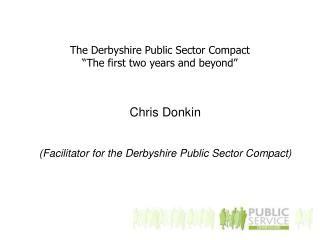 The Derbyshire Public Sector Compact   �The first two years and beyond�