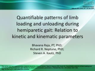 Bhavana Raja, PT, PhD;  Richard R. Neptune, PhD;  Steven A. Kautz, PhD